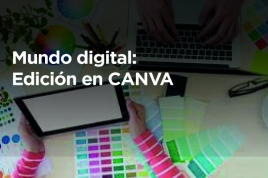 Mundo digital: Edición en CANVA
